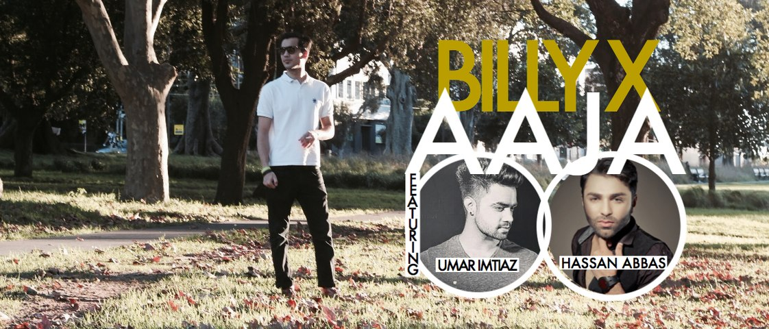 BILLY-X | AAJA ft. HASSAN ABBAS & UMAR IMTIAZ