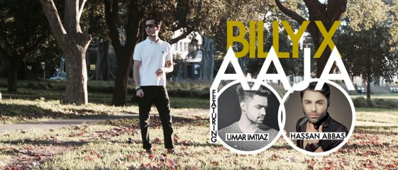 BILLY-X | AAJA ft. HASSAN ABBAS & UMAR IMTIAZ