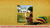 Download  Annes World A New Century of Anne of Green Gables  Read Online