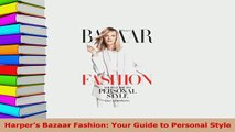 PDF  Harpers Bazaar Fashion Your Guide to Personal Style Read Online