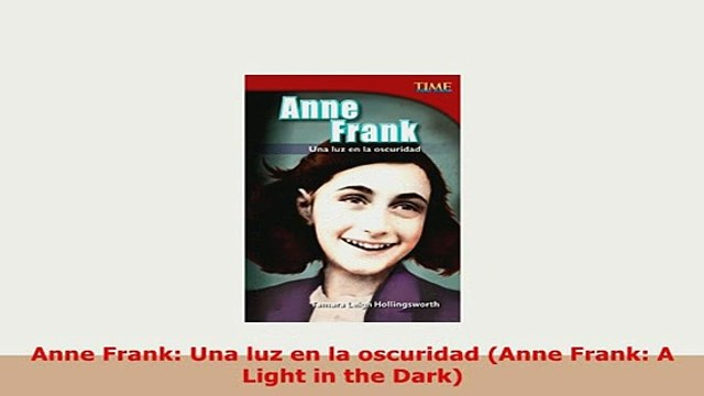 Download  Anne Frank Una luz en la oscuridad Anne Frank A Light in the Dark Read Full Ebook