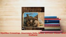 Download  Djoliba Crossing Journeys Into West African Music and Culture Read Online