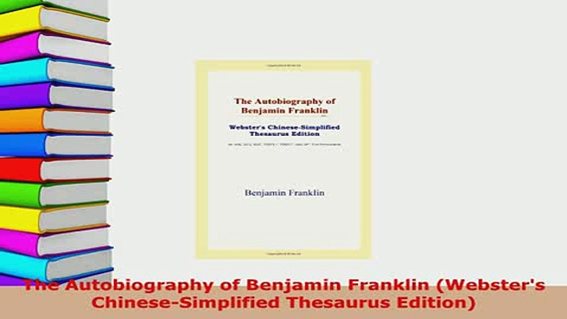 PDF  The Autobiography of Benjamin Franklin Websters ChineseSimplified Thesaurus Edition PDF Full Eb