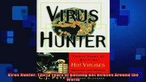 FREE DOWNLOAD  Virus Hunter Thirty Years of Battling Hot Viruses Around the World  DOWNLOAD ONLINE