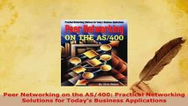 PDF  Peer Networking on the AS400 Practical Networking Solutions for Todays Business Download Full Ebook