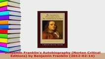 Download  Benjamin Franklins Autobiography Norton Critical Editions by Benjamin Franklin Read Full Ebook