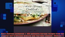 FREE DOWNLOAD  Aeris Korean Cookbook 1 100 authentic Korean recipes from the popular Aeris Kitchen  DOWNLOAD ONLINE