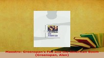Download  Maestro Greenspans Fed and the American Boom Greenspan Alan PDF Book Free
