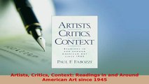 Download  Artists Critics Context Readings in and Around American Art since 1945 Read Online