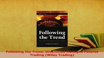 PDF  Following the Trend Diversified Managed Futures Trading Wiley Trading Read Online