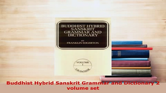 PDF  Buddhist Hybrid Sanskrit Grammar and Dictionary 2 volume set  Read Online