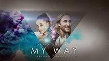 David Guetta ft Ariana Grande - My Way ( NEW SONG 2016