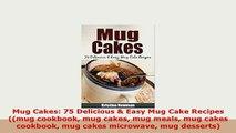 PDF  Mug Cakes 75 Delicious  Easy Mug Cake Recipes mug cookbook mug cakes mug meals mug Read Online