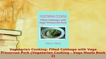 PDF  Vegetarian Cooking Filled Cabbage with Vege Preserved Pork Vegetarian Cooking  Vege PDF Full Ebook