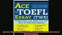 READ book  Ace the TOEFL Essay TWE Everything You Need for the Test of Written English  FREE BOOOK ONLINE