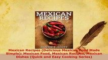 Download  Mexican Recipes Delicious Mexican Food Made Simple Mexican Food Mexican Recipes Mexican PDF Book Free
