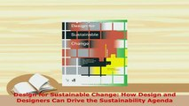 PDF  Design for Sustainable Change How Design and Designers Can Drive the Sustainability PDF Full Ebook