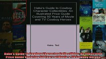READ book  Hakes Guide to Cowboy Character Collectibles An Illustrated Price Guide Covering 50  FREE BOOOK ONLINE