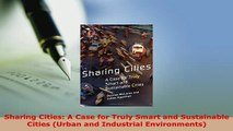 PDF  Sharing Cities A Case for Truly Smart and Sustainable Cities Urban and Industrial Read Online