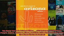 READ book  You Know Youre in Arizona When    101 Quintessential Places People Events Customs  FREE BOOOK ONLINE