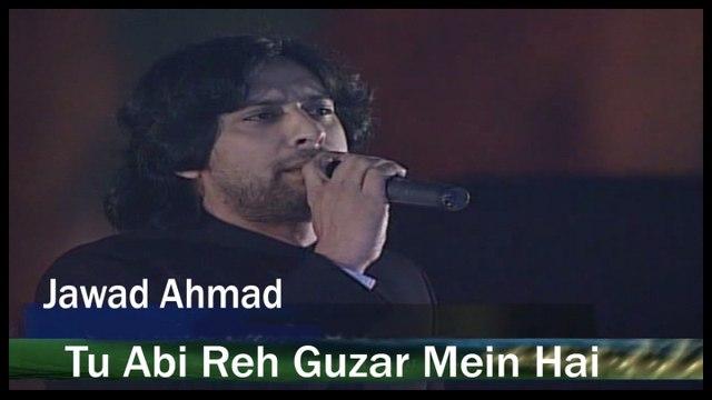 Jawad Ahmad - Tu Abi Reh Guzar Mein Ha