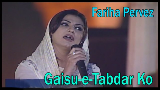 Fariha Pervez - Gaisu-e-Tabdar Ko