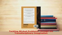 Download  Tackling Wicked Problems Through the Transdisciplinary Imagination Read Online