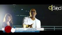 DJ Bravo - Champion (Extended Mix) DJ Syed Video Re-Edit
