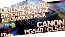 Comment utiliser la nouvelle Station de recharge Encros pour cartouches Canon PG540 - CL541