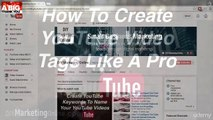 14- How To Create YouTube Video Tags Like A Pro