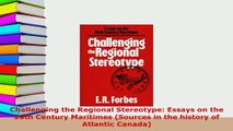 PDF  Challenging the Regional Stereotype Essays on the 20th Century Maritimes Sources in the  EBook