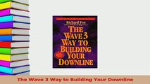 Download  The Wave 3 Way to Building Your Downline PDF Free