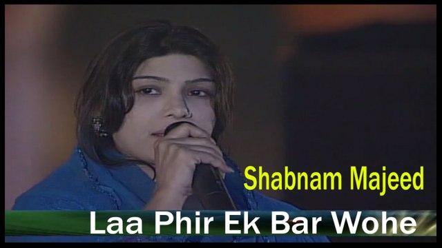 Shabnam Majeed - Laa Phir Ek Bar Wohe