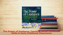 Download  The Power of Guidance Teaching SocialEmotional Skills in Early Childhood Classrooms  Read Online