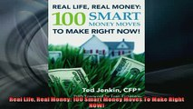 FREE DOWNLOAD  Real Life Real Money 100 Smart Money Moves To Make Right NOW READ ONLINE