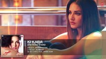 KI KARA Full Song   ONE NIGHT STAND   Sunny Leone, Tanuj Virwani   Shipra Goyal