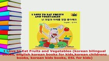 PDF  I Love to Eat Fruits and Vegetables korean bilingual books english korean books for Read Online