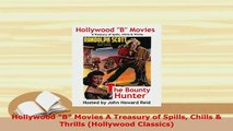 PDF  Hollywood B Movies A Treasury of Spills Chills  Thrills Hollywood Classics Download Online