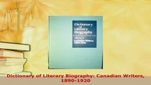 Download  Dictionary of Literary Biography Canadian Writers 18901920  EBook