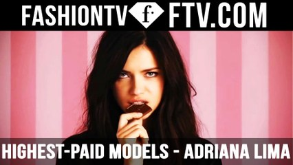 FashionTV Presents World's Highest-Paid Models - Adriana Lima | FTV.com