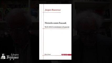 Jacques Bouveresse : Nietzsche contre Foucault : présentation