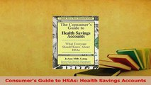 Read  Consumers Guide to HSAs Health Savings Accounts PDF Online