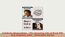 PDF  Celebrity Biographies  The Amazing Life of Brad Pitt and Angelina Jolie  Biography Read Online