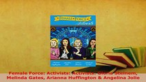 PDF  Female Force Activists Activists Gloria Steinem Melinda Gates Arianna Huffington  Download Full Ebook