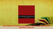 PDF  Una Storia DAmore Italiana  An Italian Romance Italian Edition Read Full Ebook