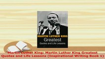 PDF  Martin Luther King Martin Luther King Greatest Quotes and Life Lessons Inspirational PDF Online
