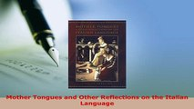 PDF  Mother Tongues and Other Reflections on the Italian Language Read Online