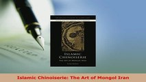 Download  Islamic Chinoiserie The Art of Mongol Iran Read Full Ebook