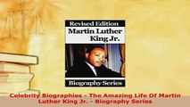 PDF  Celebrity Biographies  The Amazing Life Of Martin Luther King Jr  Biography Series PDF Full Ebook
