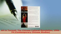 PDF  Art in Turmoil The Chinese Cultural Revolution 196676 Contemporary Chinese Studies Read Online